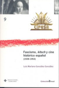 blog Fascismo, kitsch y cine histórico español (1939-1953)